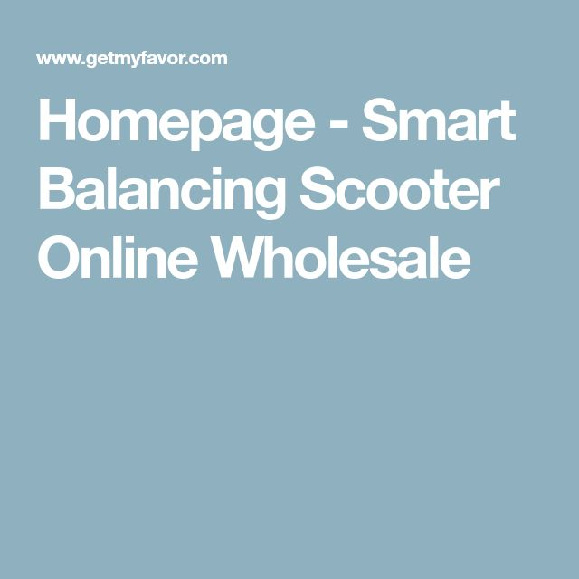 Homepage - Smart Balancing Scooter Online Wholesale