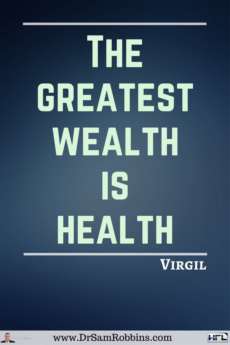 The greatest wealth is health. -Virgil #Quotes #Inspirational Quotes