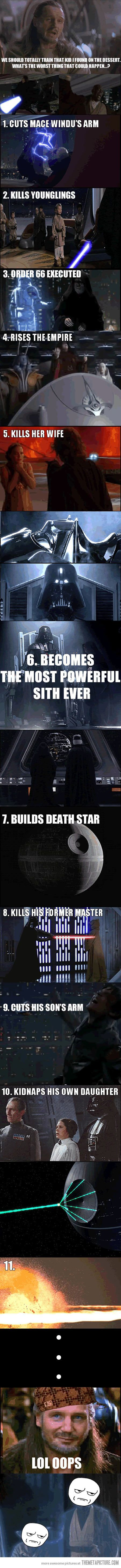 Thanks, Qui Gon Jinn…(btw its kills HIS wife not her wife, Anakin is a man)