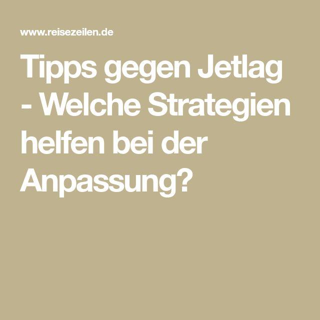 Tipps gegen Jetlag - Welche Strategien helfen bei der Anpassung?