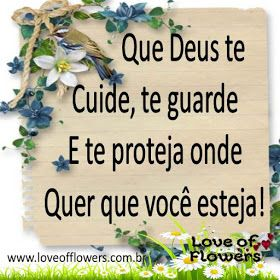 LOVE OF FLOWERS: Que Deus te cuide