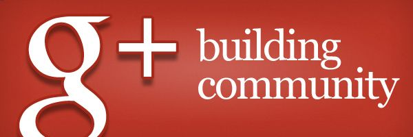 Why Google+ Is Better For Community Than Facebook