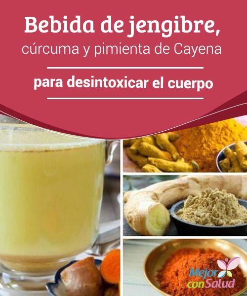 Bebida de jengibre, cúrcuma y pimienta de Cayena para desintoxicar el cuerpo  La desintoxicación es un proceso que permite eliminar el exceso de sustancias tóxicas presentes en la sangre, el hígado y otros órganos excretores del cuerpo.