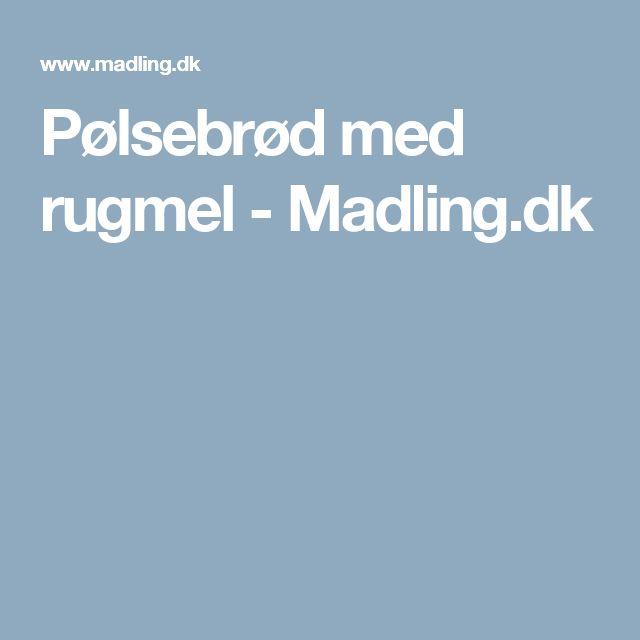Pølsebrød med rugmel - Madling.dk