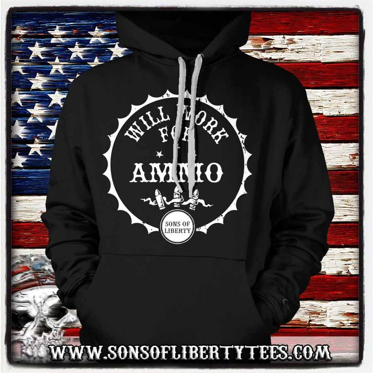 Will Work for Ammo. Second Amendment T-Shirt.  #Defendthesecond #Igmilitia #Liberallogic #Libertarian #Liberty #Libtards #Livefree #Livefreeordie #Sonsoflibertytees #Threepercent_ProGun #Wethepeople