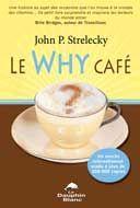 Le Why café  (Strelecky, John P.)