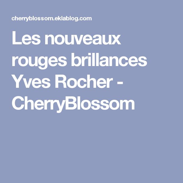 Les nouveaux rouges brillances Yves Rocher - CherryBlossom