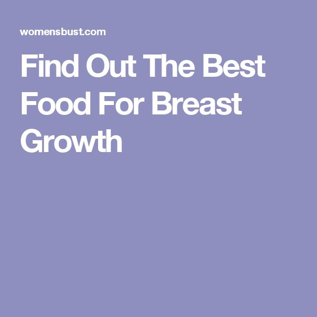 Find Out The Best Food For Breast Growth