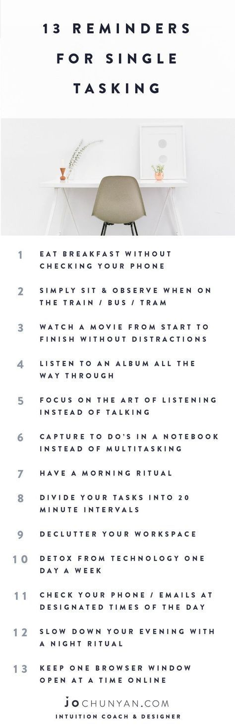 13 Reminders for a simpler life. ___ MULTI-TASKING is out - FOCUS & MINDFULNESS is in. Here are some reminders to help you to learn to single task & focus again.