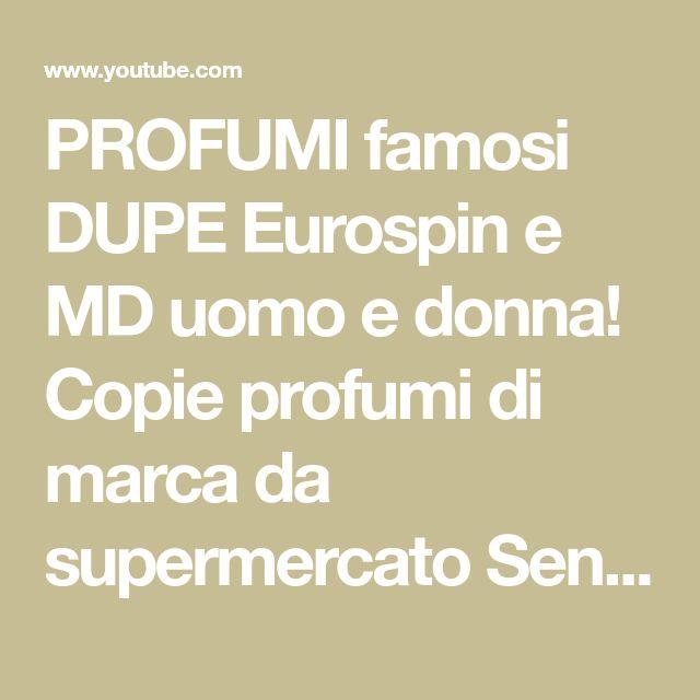 Profumi Famosi E Eurospin Md Dupe Uomo Di DonnaCopie wv8nNm0