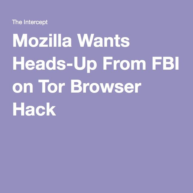 Mozilla Wants Heads-Up From FBI on Tor Browser Hack