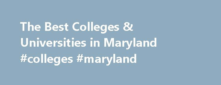The Best Colleges & Universities in Maryland #colleges #maryland http://kansas.nef2.com/the-best-colleges-universities-in-maryland-colleges-maryland/  # Top Ranked Maryland Colleges The Best Colleges in Maryland Ranked for 2016 These are the best four year colleges in Maryland as ranked by CollegeSimply.com (Beta). This Maryland ranking is a subset of our national ranking of the best colleges in America. Our ranking methodology is purely statistical and not subjective in nature. Measuring…