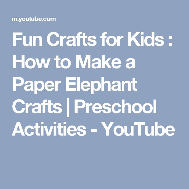 Fun Crafts for Kids : How to Make a Paper Elephant Crafts   Preschool Activities - YouTube