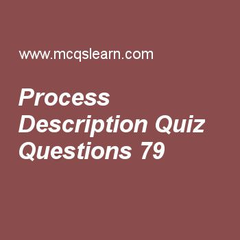 Practice process description quizzes, operating systems quiz 79 to learn. Free operating system MCQs questions and answers to learn process description MCQs with answers. Practice MCQs to test knowledge on process description, mutual exclusion, computer system architecture, microsoft windows overview, computer system organization worksheets.  Free process description worksheet has multiple choice quiz questions as i/o tables are used to manage, answer key with choices as memory, i/o…