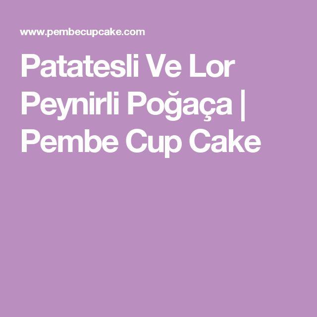 Patatesli Ve Lor Peynirli Poğaça | Pembe Cup Cake