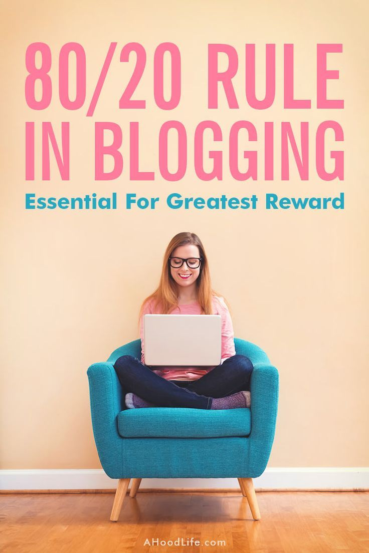 80 20 Rule For Crazy Successful Blog SitesA Hood Life with the Hoods