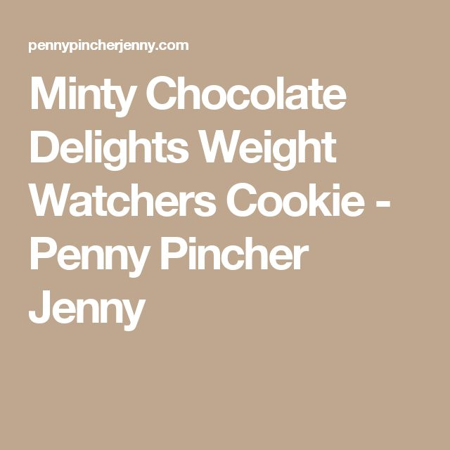 Minty Chocolate Delights Weight Watchers Cookie - Penny Pincher Jenny