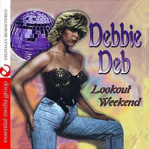 Debbie Deb - Lookout Weekend