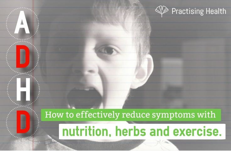 The many benefits of nutrition, herbs and exercise for ADHD.