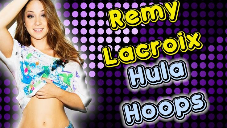 Remy Lacroix With Her Hula Hoop