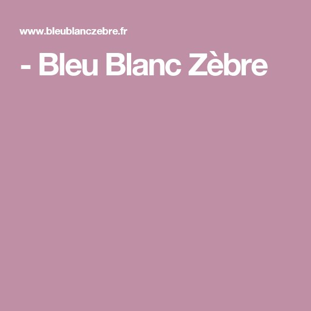 - Bleu Blanc Zèbre