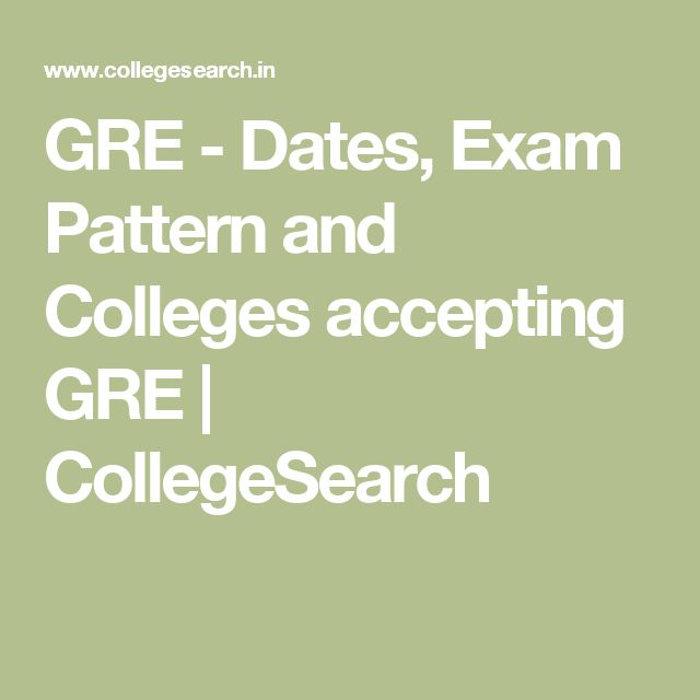 GRE  - Dates, Exam Pattern and Colleges accepting GRE | CollegeSearch