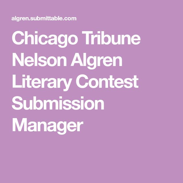 Chicago Tribune Nelson Algren Literary Contest Submission Manager