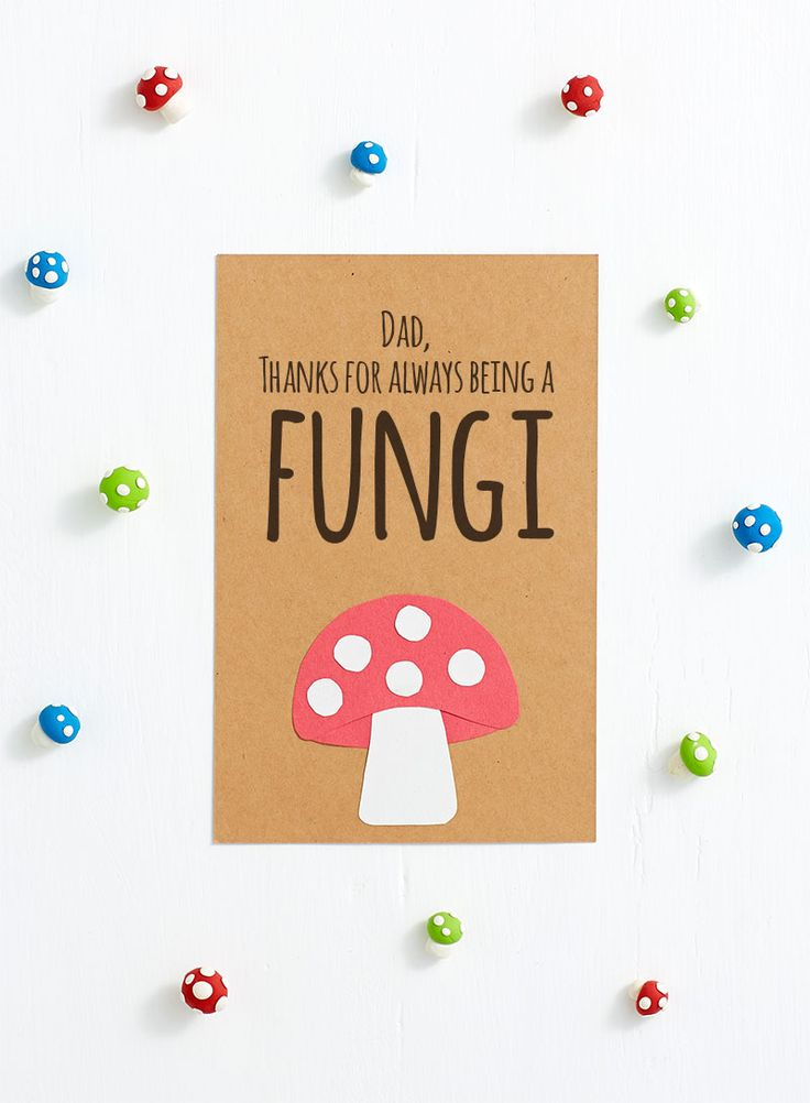 Funny Free Printable Father's Day Cards Template For Dad - Thanks for Being a Fungi