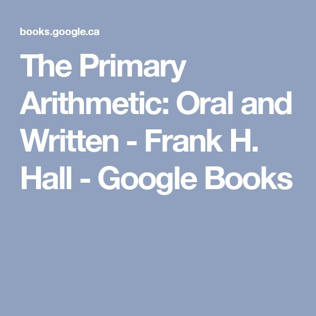 The Primary Arithmetic: Oral and Written - Frank H. Hall - Google Books