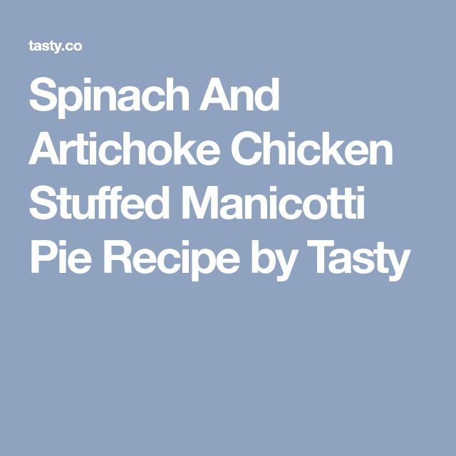 Spinach And Artichoke Chicken Stuffed Manicotti Pie Recipe by Tasty