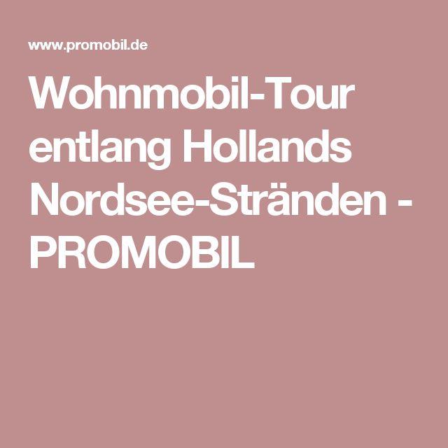 Wohnmobil-Tour entlang Hollands Nordsee-Stränden - PROMOBIL