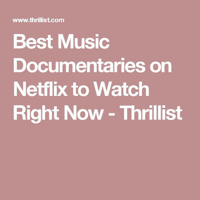 Best Music Documentaries on Netflix to Watch Right Now - Thrillist