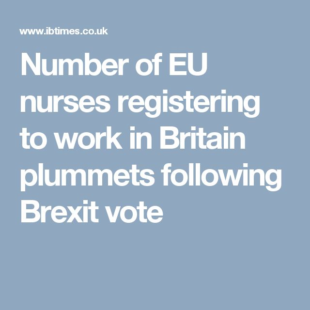 Number of EU nurses registering to work in Britain plummets following Brexit vote