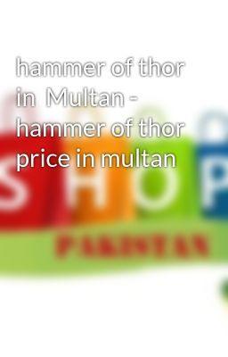#wattpad #action Hammer Of Thor In Pakistan hammer of Thor in Multan available in stock hammer of thor price in Multan : 4000 PKR Buy hammer of thor online :  http://shoppakistan.com.pk/61/Health/14/Hammer-Of-Thor-Price-Pakistan.html http://hammerofthor.shoppakistan.com.pk/ 03007986016 Tags & Keywords Hammer Of Tho...