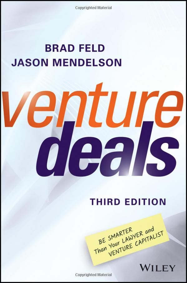 """Top VC books: ••Venture Deals: Be Smarter Than Your Lawyer and Venture Capitalist•• by Brad Feld, Jason Mendelson • 304p 3rd ed 2016-12-12 • $27-34 • publ. Wiley • ISBN: 1119259754 • best-seller resource for understanding fundraising • 4/5 stars on amazon but critic: bk written by a VC, sets your expectations low / his peers look harmless...""""independent"""" directors are usually pals of the VC...VC wants ctrl your co...take control of co. thru many subtle techniques...Entrepreneurs are…"""