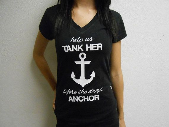 Help Us Tank Her Before She Drops Anchor Shirt