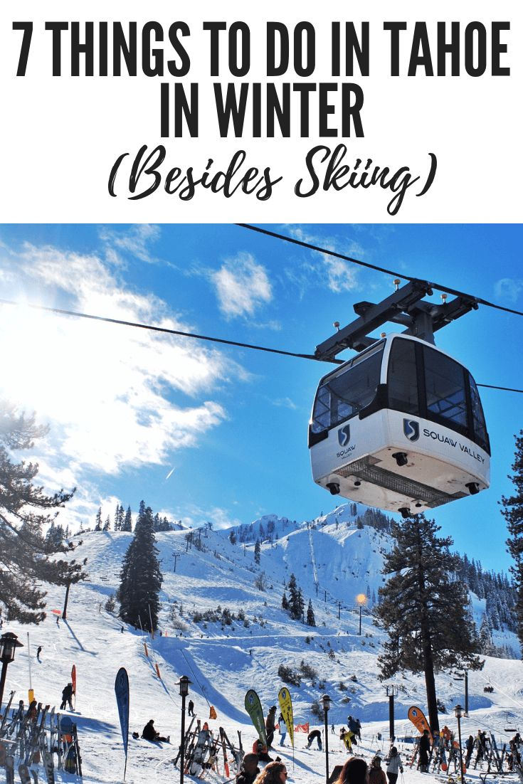 7 things to do in tahoe during winter besides skiing