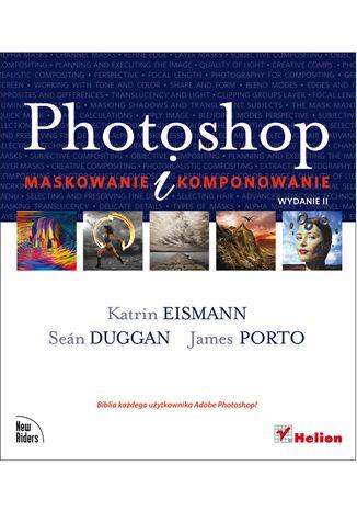 """""""Photoshop. Maskowanie i komponowanie. Wydanie III""""  #helion #ksiazka #photoshop #fotografia"""