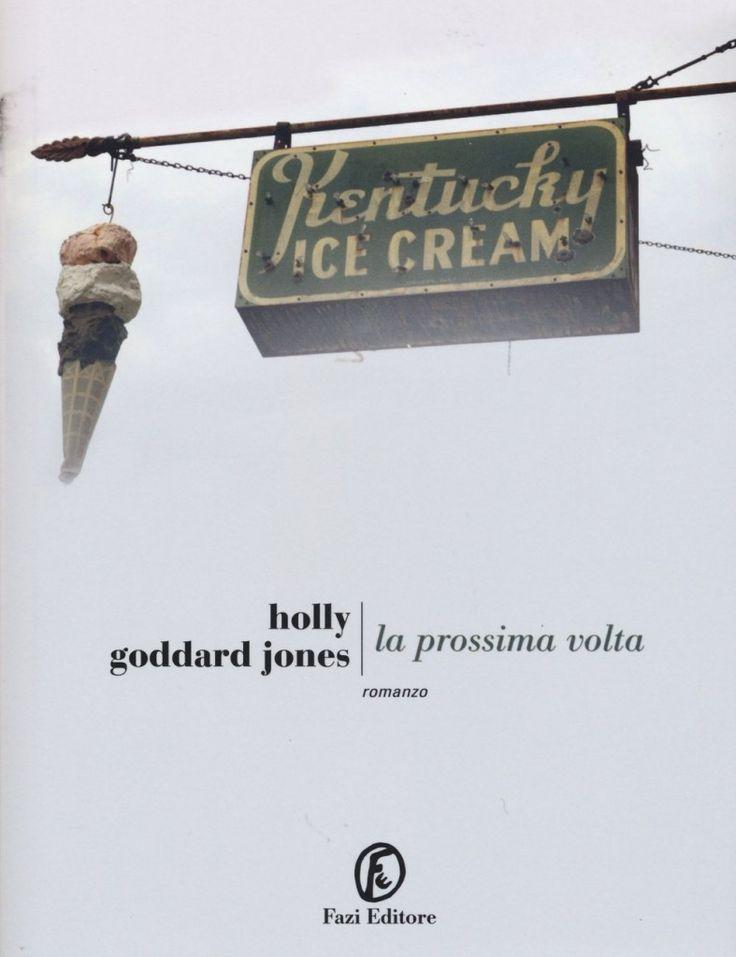 La prossima volta di Holly Goddard Jones, recensione del romanzo.