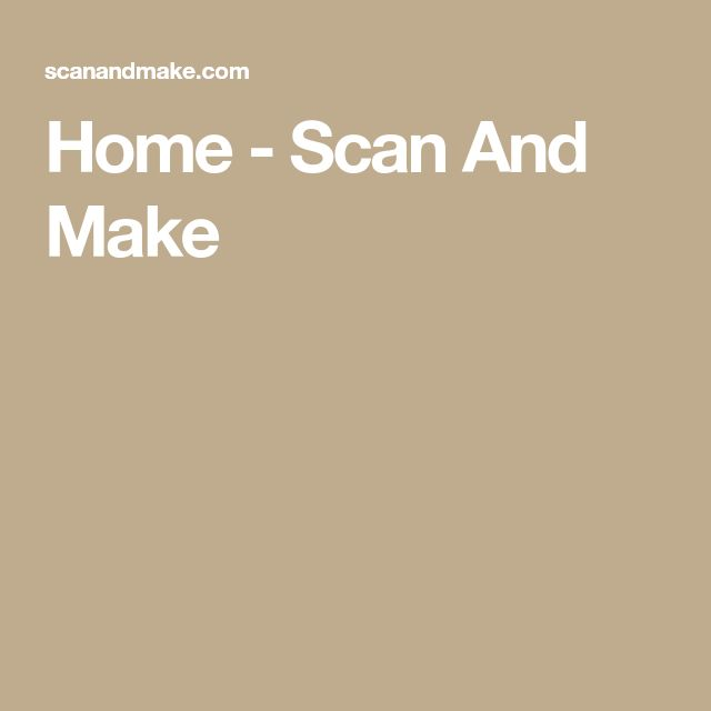 Home - Scan And Make