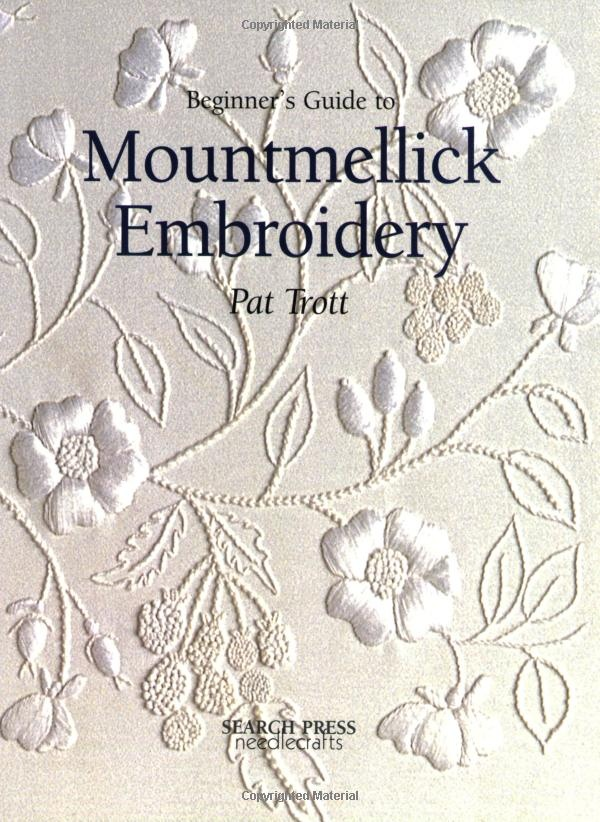 Beginner's Guide to Mountmellick Embroidery: Pat Trott: 9780855329198: Amazon.com: Books