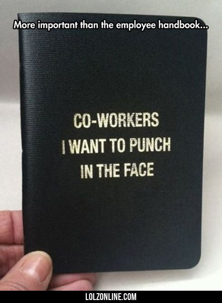 More Important Than The Employee Handbook#funny #lol #lolzonline