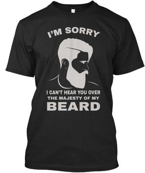 Beard T Shirts Men I'm Sorry #beard #beardlife #beards #beardsofinstagram #beardtshirts #beardgang