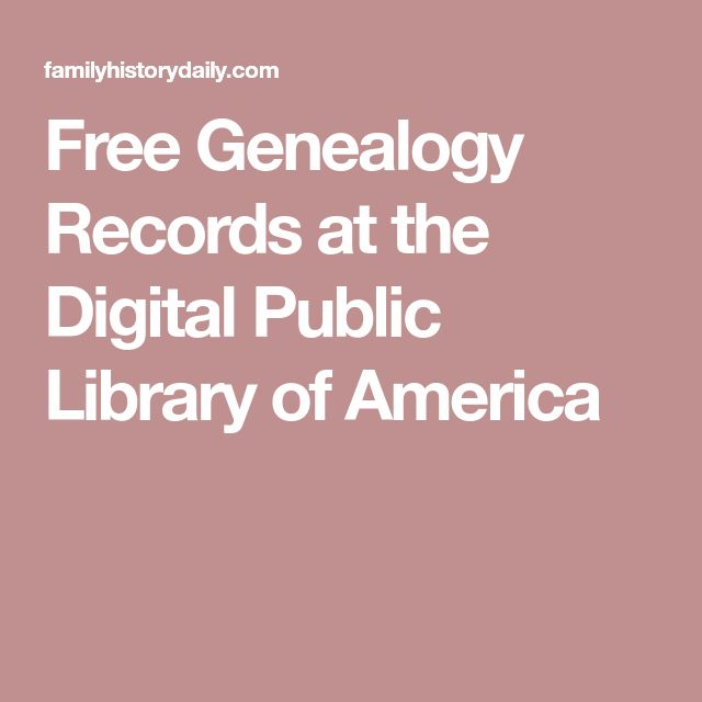 Free Genealogy Records at the Digital Public Library of America