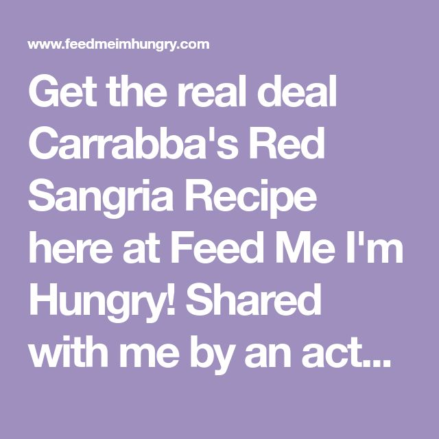 Get the real deal Carrabba's Red Sangria Recipe here at Feed Me I'm Hungry! Shared with me by an actual Carrabba's Bartender!
