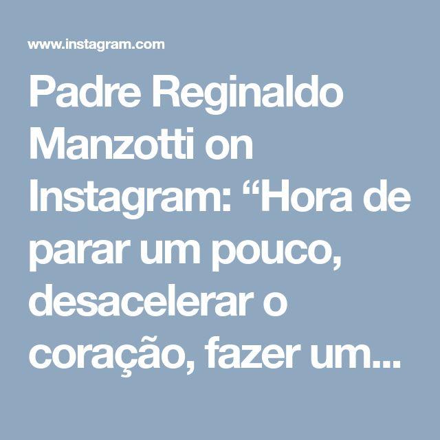 """Padre Reginaldo Manzotti on Instagram: """"Hora de parar um pouco, desacelerar o coração, fazer uma avaliação completa do ano que está quase terminando e pedir que Deus o acompanhe…"""" • Instagram"""