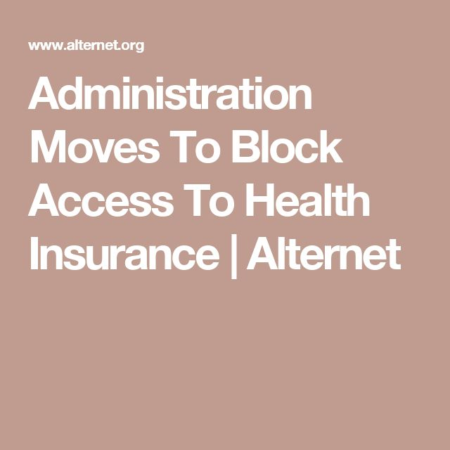 Administration Moves To Block Access To Health Insurance | Alternet