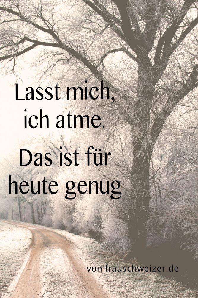 Sprüche von FrauSchweizer, Alleine, Atmen, Quote of the day