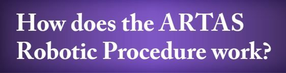 Download this pdf for more details about the ARTAS Robotic procedure!