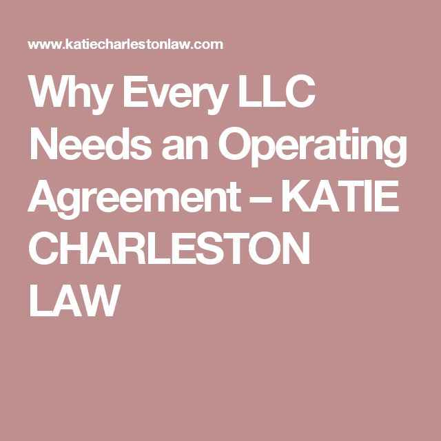 Why Every LLC Needs an Operating Agreement u2013 KATIE CHARLESTON LAW - operating agreement